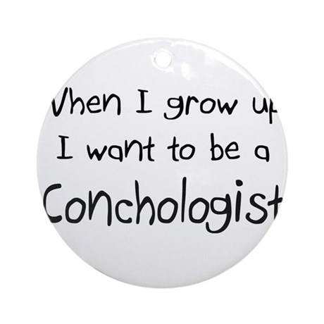 When I grow up I want to be a Conchologist Ornamen