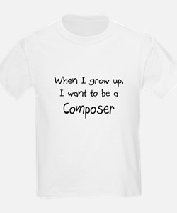 When I grow up I want to be a Composer T-Shirt