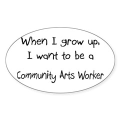 When I grow up I want to be a Community Arts Worke