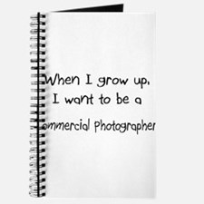 When I grow up I want to be a Commercial Photograp