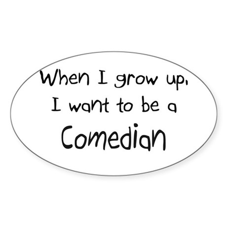 When I grow up I want to be a Comedian Sticker (Ov
