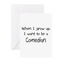 When I grow up I want to be a Comedian Greeting Ca