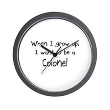 When I grow up I want to be a Colonel Wall Clock