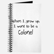 When I grow up I want to be a Colonel Journal