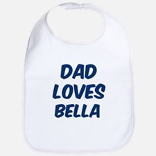 Dad loves Bella Bib