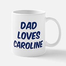 Dad loves Caroline Mug