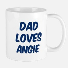 Dad loves Angie Mug