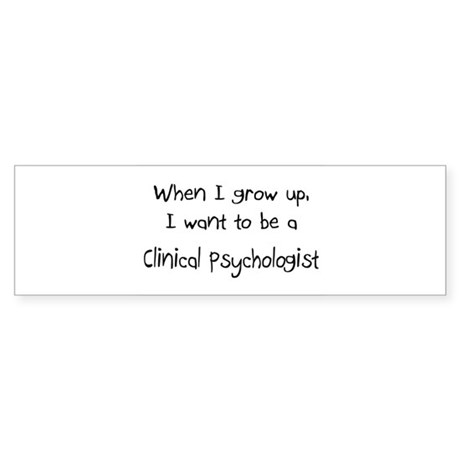 When I grow up I want to be a Clinical Psychologis
