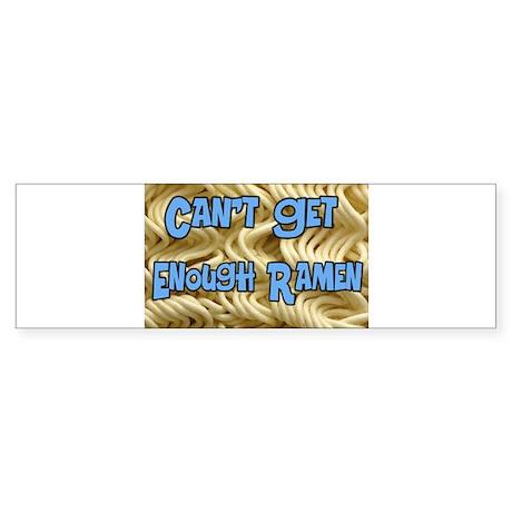 Can't Get Enough Ramen Bumper Sticker