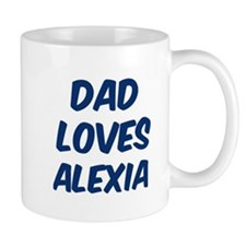 Dad loves Alexia Mug