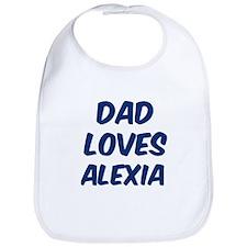 Dad loves Alexia Bib