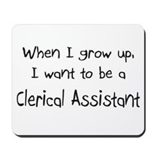 When I grow up I want to be a Clerical Assistant M