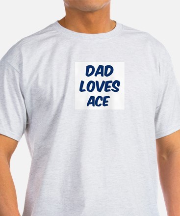 Dad loves Ace T-Shirt