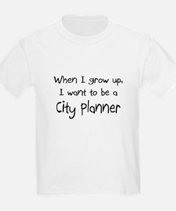 When I grow up I want to be a City Planner T-Shirt