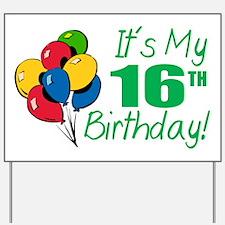 It's My 16th Birthday (Balloons) Yard Sign