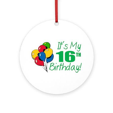 It's My 16th Birthday (Balloons) Ornament (Round)