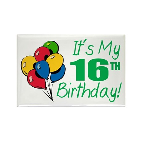 It's My 16th Birthday (Balloons) Rectangle Magnet