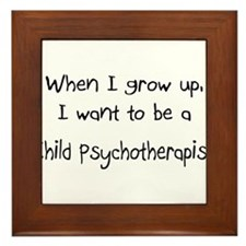 When I grow up I want to be a Child Psychotherapis
