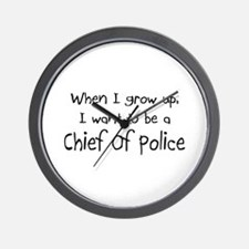 When I grow up I want to be a Chief Of Police Wall