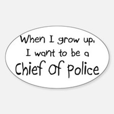 When I grow up I want to be a Chief Of Police Stic