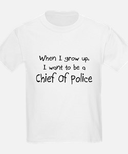 When I grow up I want to be a Chief Of Police T-Shirt
