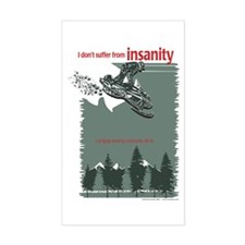 I don't Suffer from Insanity - Snowmobile Decal