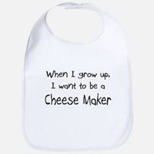 When I grow up I want to be a Cheese Maker Bib