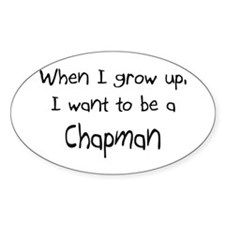 When I grow up I want to be a Chapman Decal