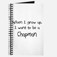 When I grow up I want to be a Chapman Journal