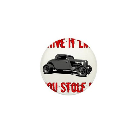 Drive it like you Stole it Mini Button (10 pack)