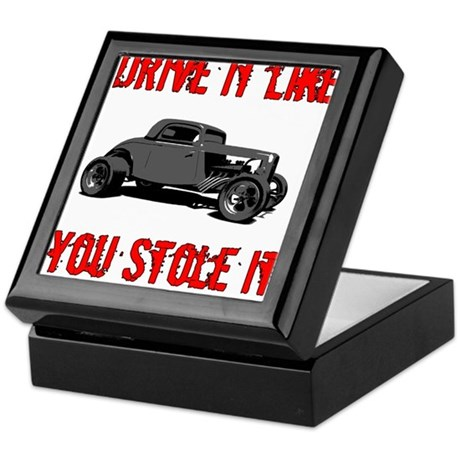 Drive it like you Stole it Keepsake Box
