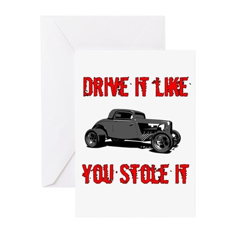 Drive it like you Stole it Greeting Cards (Pk of 1