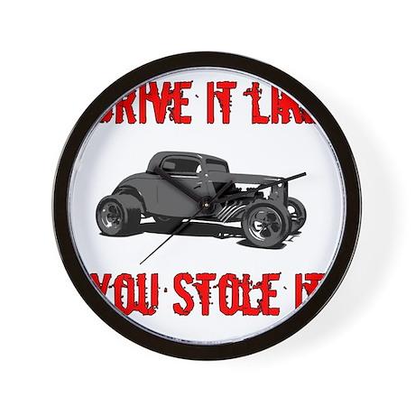 Drive it like you Stole it Wall Clock