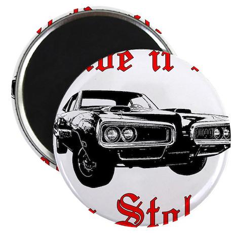 Drive it like you Stole it Magnet