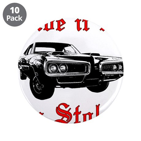 """Drive it like you Stole it 3.5"""" Button (10 pack)"""