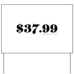 $37.99 Yard Sign