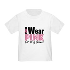 I Wear Pink For My Friend T