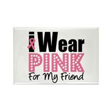 I Wear Pink For My Friend Rectangle Magnet (10 pac