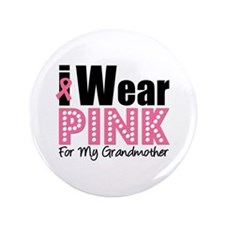 "I Wear Pink Grandmother 3.5"" Button"