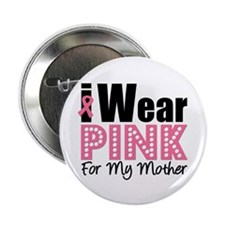 """I Wear Pink Mother 2.25"""" Button"""