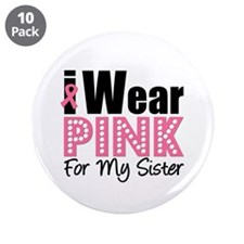 """I Wear Pink Sister 3.5"""" Button (10 pack)"""