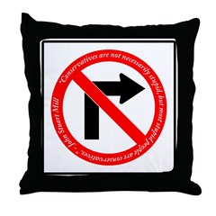 No Right Turn/Stupid Conservatives Throw Pillow