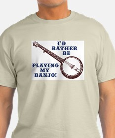 I'd Rather Be Playing My Banj T-Shirt