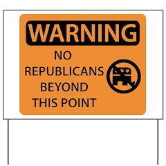 No Republicans Yard Sign