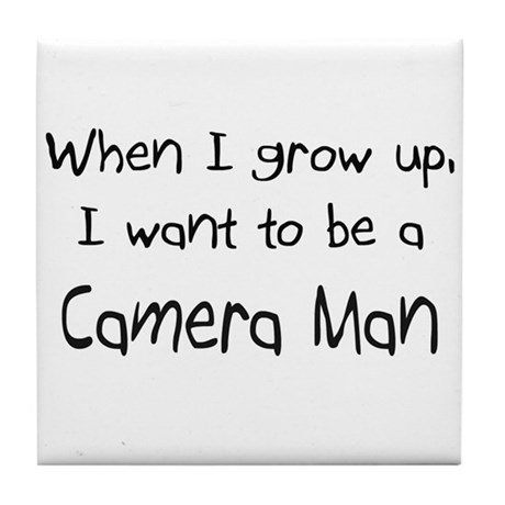 When I grow up I want to be a Camera Man Tile Coas
