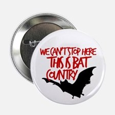 "Bat Country 2.25"" Button"