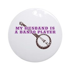 My Husband is a Banjo Player Ornament (Round)