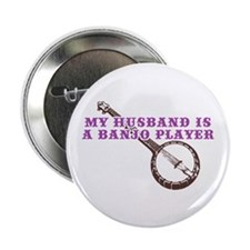 "My Husband is a Banjo Player 2.25"" Button"