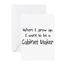 When I grow up I want to be a Cabinet Maker Greeti