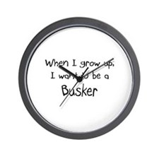 When I grow up I want to be a Busker Wall Clock